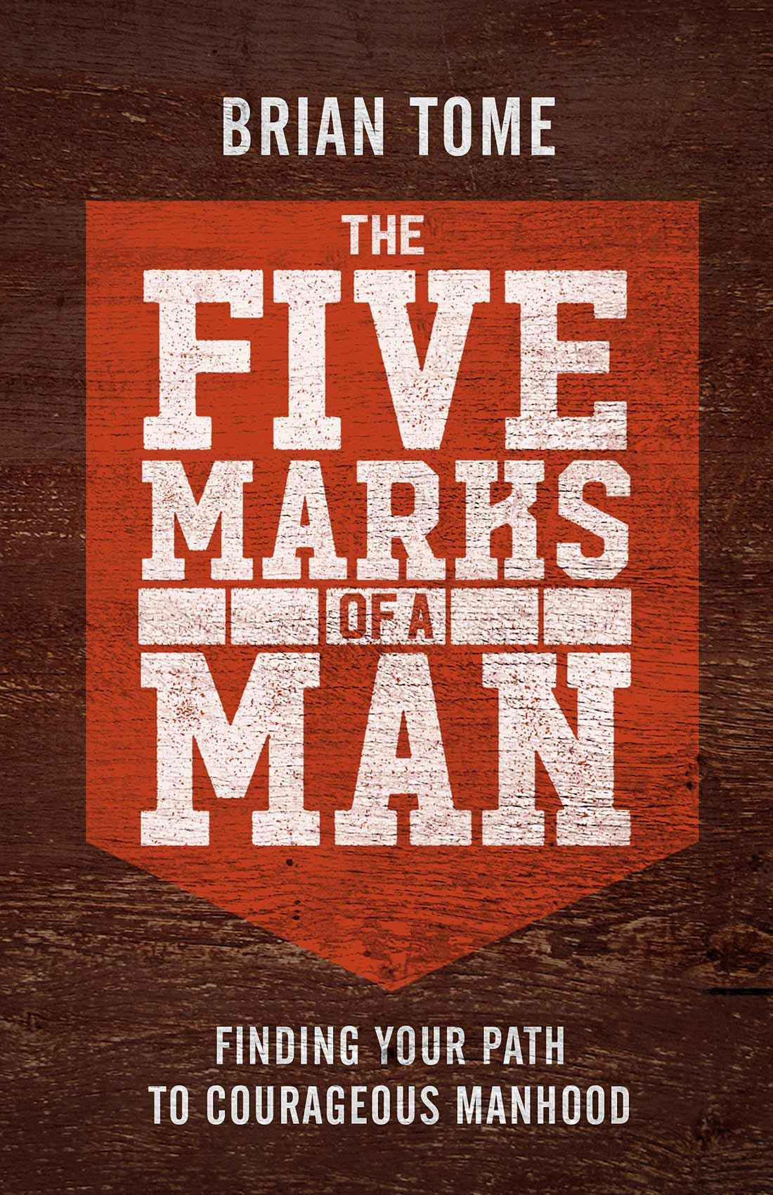 Brian Tome five marks of a man book cover